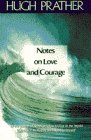 Notes on Love and Courage, Hugh Prather, 0385127723