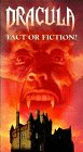 Dracula:Fact Or Fiction [VHS]