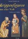 img - for Krippenfiguren aus aller Welt. Geschichte und Tradition. book / textbook / text book