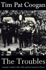 img - for The Troubles: Ireland's Ordeal 1966-1996 and the Search for Peace book / textbook / text book