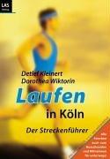 Laufen in Köln: Der Streckenführer