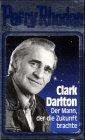 Clark Darlton: Der Mann, der die Zukunft brachte (Perry Rhodan) (German Edition)
