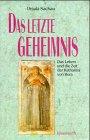Das letzte Geheimnis: Das Leben und die Zeit von Katharina von Bora