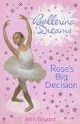 Read Online Rose's Big Decision (Ballerina Dreams) PDF