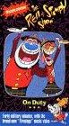 Ren & Stimpy - On Duty [VHS]