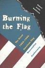 Burning the Flag, Robert J. Goldstein, 0873385985