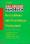 Das grosse Handbuch Konstruktions- und Entwicklungsmanagement
