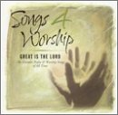 : Songs 4 Worship: Great Is The Lord