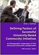 Book Defining Factors of Successful University-Based Community Initiatives by Erik L. Carlton (2008-01-14)