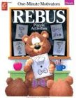 One-Minute Motivators: Rebus Puzzle Activities, Primary