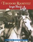 Download Theodore Roosevelt: Larger Than Life pdf