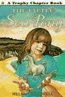 The Little Sea Pony, Helen Cresswell, 0064420590