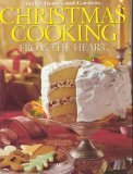 Better Homes and Garden Christmas Cooking From the Heart (Treasured American Traditions)