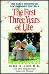 First Three Years of Life, Nina R. Lief, 0765196573