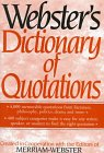 Webster's Dictionary of Quotations, Merriam-Webster, Inc. Staff, 0831715413