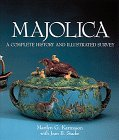 Majolica Pottery - Majolica: A Complete History & Illustrated Survey