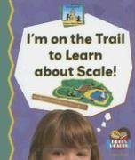 Download I'm on the Trail to Learn About Scale! (Science Made Simple) pdf