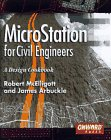 Microstation for Civil Engineers: A Design Cookbook