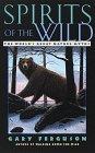 Spirits of the Wild, Gary Ferguson, 0609801430