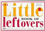 The Little Book of Leftovers, Kevin Crafts, 0517881985