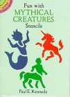 Fun with Mythical Creatures Stencils, Paul E. Kennedy, 0486282066