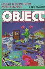 Object Lessons from Paper Projects