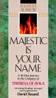 Majestic is Your Name: A 40-Day Journey in the Company of Theresa of - Name Avila