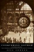 Conquering Gotham: A Gilded Age Epic: The Construction of Penn Station and ItsTunnels]()