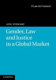 Gender, Law and Justice in a Global Market (Law in Context)