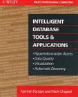 Intelligent Database Tools and Applications, Kamran Parsaye and Mark Chignell, 0471570664