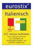 Eurostix Italienisch. 352 clevere Aufkleber: Zum intuitiven Erlernen der Vokabeln von Alltagsgegenständen und einfachen Adjektiven