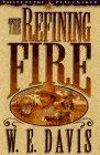 The Refining Fire, W. E. Davis, 089107936X