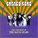 The Very Best of the Blues Years (Canned Heat The Very Best Of)