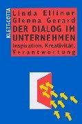 Der Dialog im Unternehmen: Inspiration, Kreativität, Verantwortung Gebundenes Buch – 2000 Linda Ellinor Glenna Gerard Kreativität Klett-Cotta