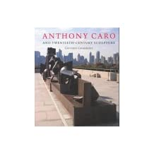 Anthony Caro - And Twentieth-century Sculpture
