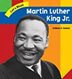 Let's Meet Martin Luther King, Jr, Colleen A. Sexton, 079107322X