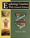 Exploring Creation with General Science, Jay L. Wile, 1932012087