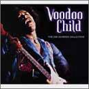 VOODOO CHILD: THE JIMI HENDRIX COLLECTION (Jimi Hendrix Voodoo Child The Jimi Hendrix Collection)