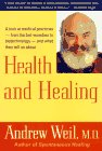 Health and Healing, Andrew T. Weil, 0395731003