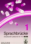 Sprachbruecke Level 1 : Einspr. Arbeitsheft 2 (Lektionen 8-15), Abel and Bimmel, 312557160X