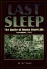 Last Sleep : The Battle of Droop Mountain November 6, 1863, Lowry, Terry, 157510024X