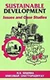 Sustainable Development : Issues and Case Studies, Chattopadhyay, Srikumar and Sharma, H. S., 8170226945