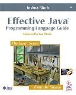 Effective java programming language guide (fifth printing): joshua.