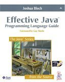 Effective Java: Programming Language Guide (Java Series)