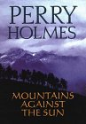 Mountains Against the Sun, Perry Holmes, 078620754X