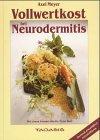 Vollwertkost bei Neurodermitis: Tierisch-eiweissfrei/reizstoffarm
