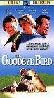 Goodbye Bird [VHS]