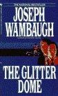 The Glitter Dome, Joseph Wambaugh, 0553272594