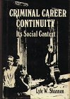 Criminal Career Continuity : Its Social Context, Shannon, Lyle W., 0898853877