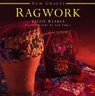 img - for Ragwork (New Crafts) by Lizzie Reakes (1998-03-01) book / textbook / text book